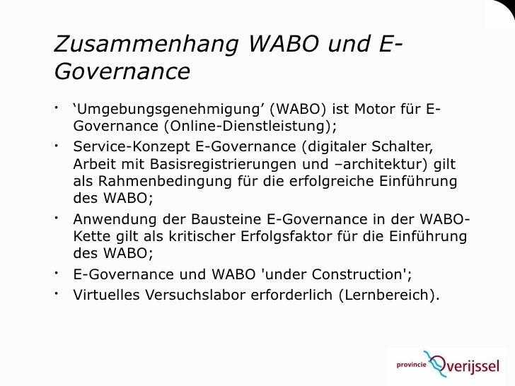 Zusammenhang WABO und E- Governance  'Umgebungsgenehmigung' (WABO) ist Motor für E-   Governance (Online-Dienstleistung);...