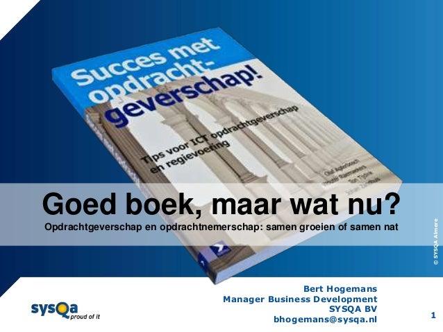 Goed boek, maar wat nu?                                                                       © SYSQA AlmereOpdrachtgevers...
