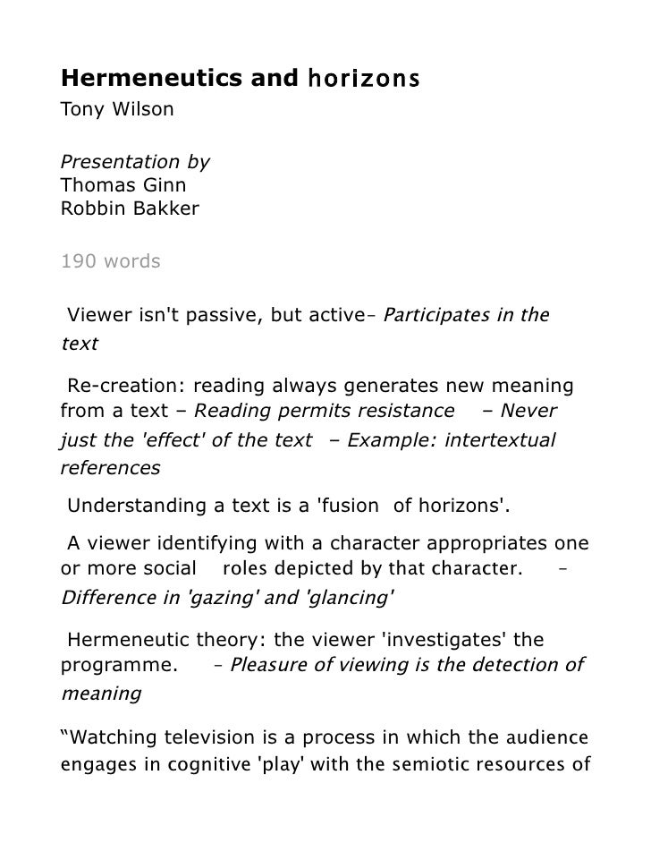 Hermeneutics and horizonsTony WilsonPresentation byThomas GinnRobbin Bakker190 wordsViewer isnt passive, but active– Parti...