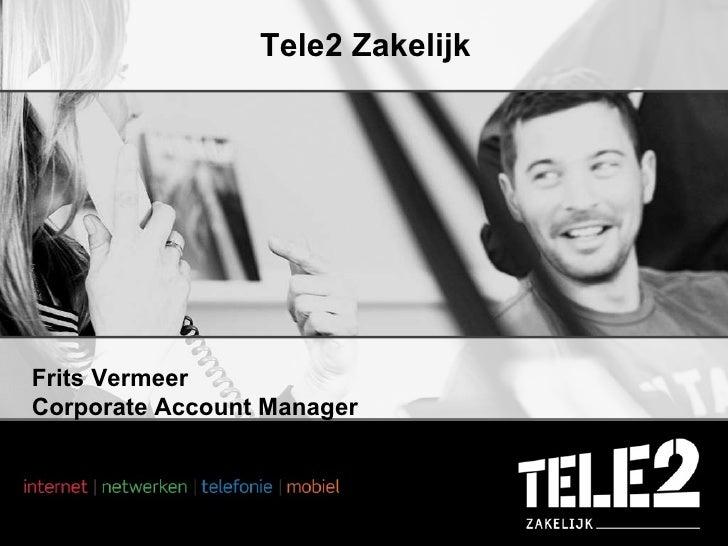Tele2 Zakelijk Frits Vermeer Corporate Account Manager