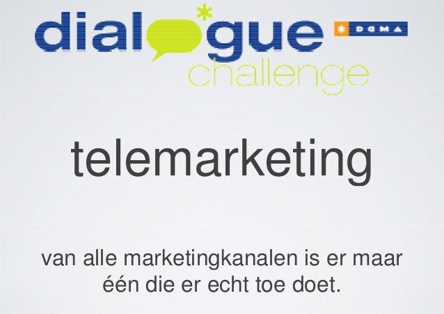telemarketing van alle marketingkanalen is er maar één die er echt toe doet. telemarketing van alle marketingkanalen is er...