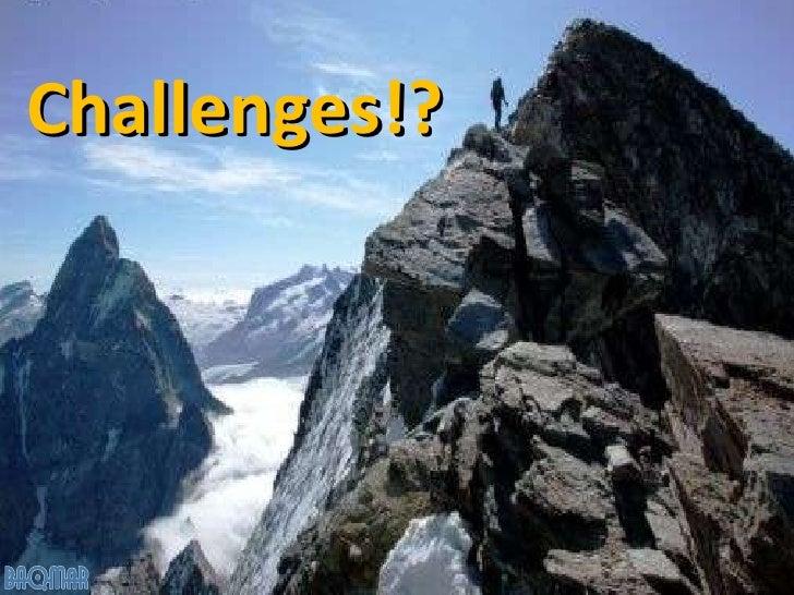 Challenges!?