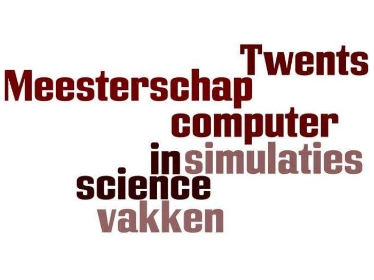 20-4-2011<br />Computersimulaties in Science Vakken<br />