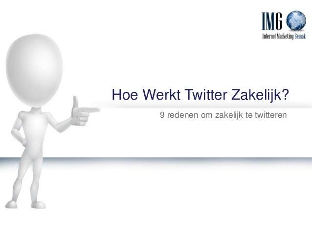 Hoe Werkt Twitter Zakelijk? 9 redenen om zakelijk te twitteren