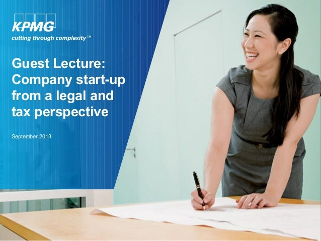 Guest Lecture: Company start-up from a legal and tax perspective September 2013