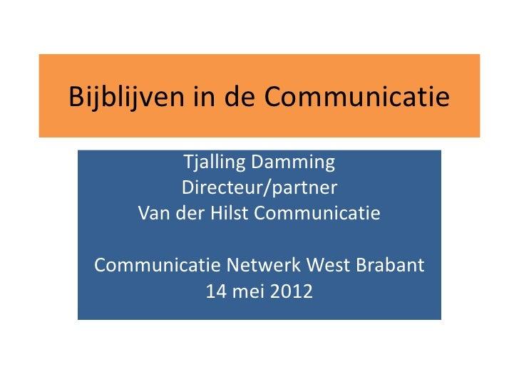 Bijblijven in de Communicatie          Tjalling Damming          Directeur/partner     Van der Hilst Communicatie Communic...