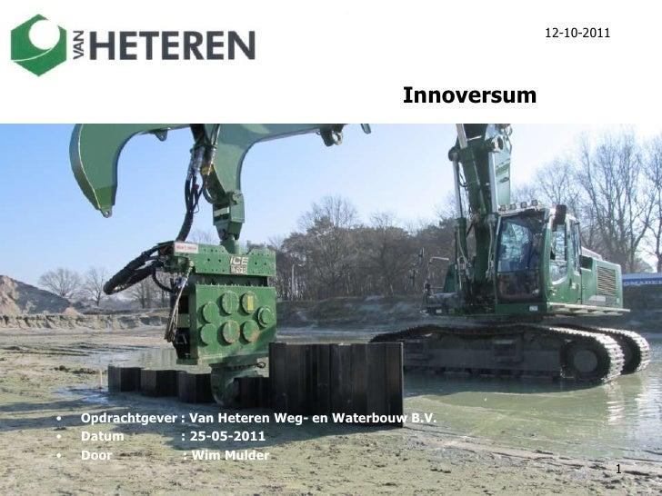 1<br />23-5-2011<br />Innoversum<br />Opdrachtgever : Van Heteren Weg- en Waterbouw B.V.<br />Datum               : 25-05-...