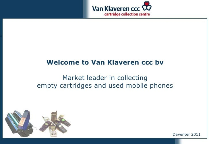 Welcome to Van Klaveren ccc bv       Market leader in collectingempty cartridges and used mobile phones                   ...