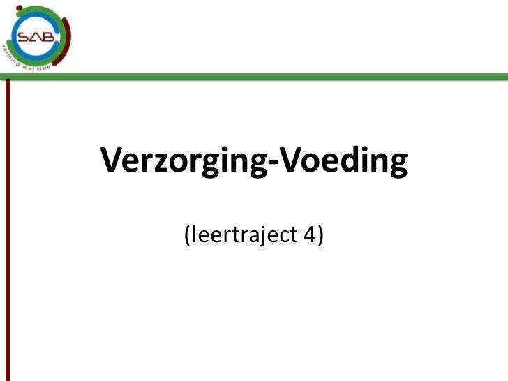 Verzorging-Voeding    (leertraject 4)