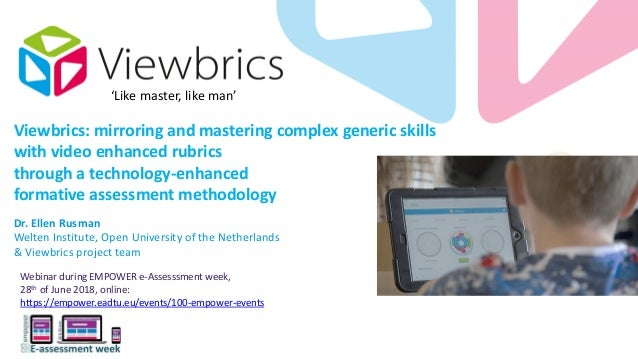 Viewbrics: mirroring and mastering complex generic skills with video enhanced rubrics through a technology-enhanced format...