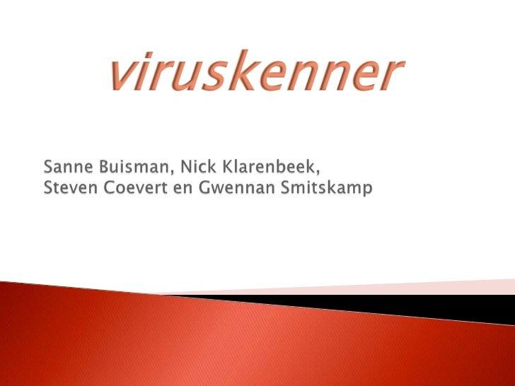 Sanne Buisman, Nick Klarenbeek,Steven Coevert en GwennanSmitskamp<br />viruskenner<br />