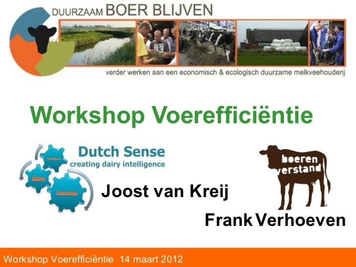 Workshop Voerefficiëntie                    Joost van Kreij                                         Frank VerhoevenWorksho...