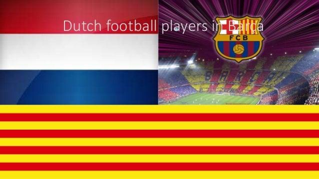 Dutch football players in Barça