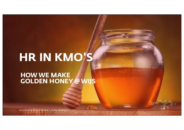 Ilse Jansoone, Waqas Waheed & Mieke van Alphen HR IN KMO'S HOW WE MAKE GOLDEN HONEY @ WIJS