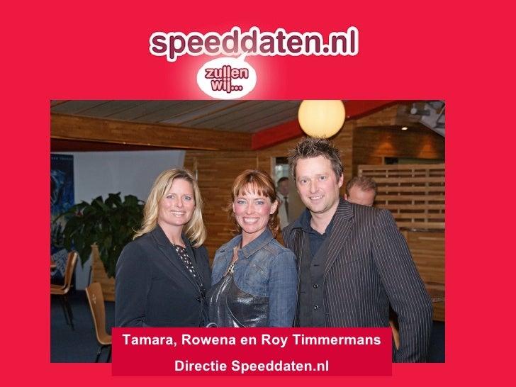 Tamara, Rowena en Roy Timmermans Directie Speeddaten.nl