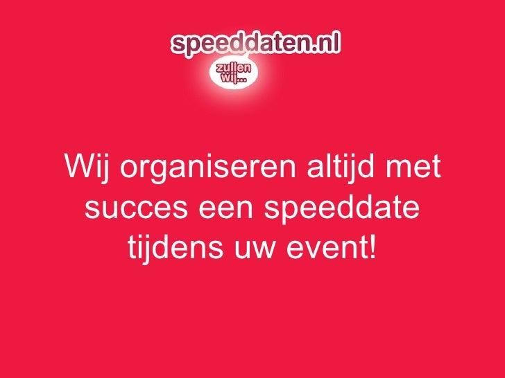 Wij organiseren altijd met succes een speeddate tijdens uw event!