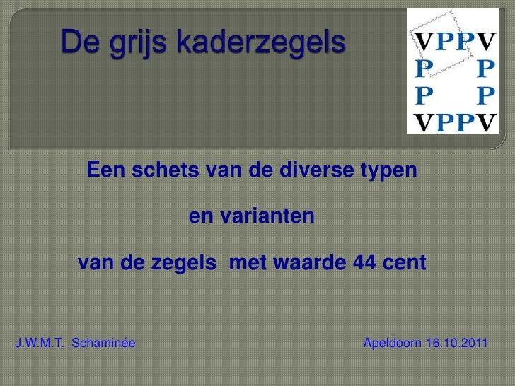 De grijs kaderzegels<br />Een schets van de diverse typen<br />en varianten<br />van de zegels  met waarde 44 cent <br ...