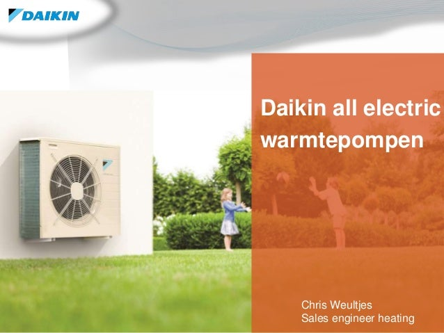 1 Daikin all electric warmtepompen Chris Weultjes Sales engineer heating