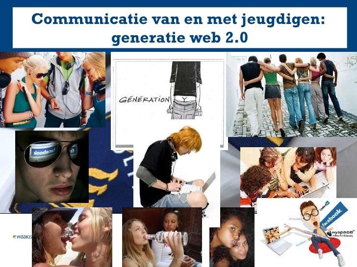 Communicatie van en met jeugdigen:  generatie web 2.0