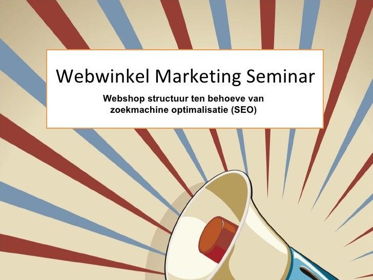 Webwinkel Marketing Seminar Webshop structuur ten behoeve van zoekmachine optimalisatie (SEO)