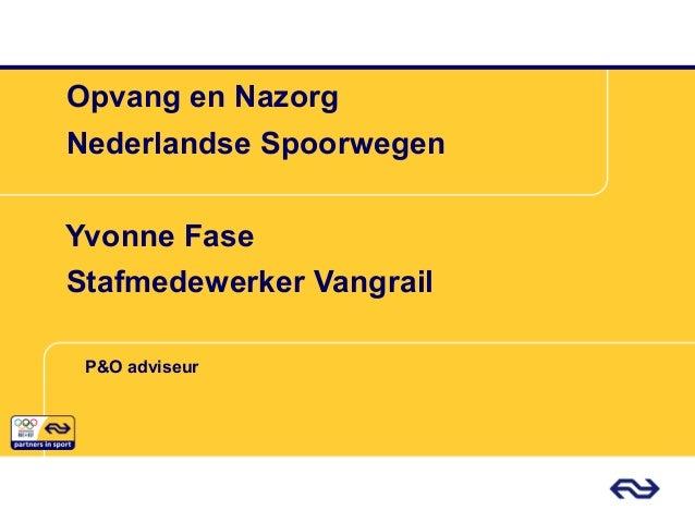 P&O adviseur Opvang en Nazorg Nederlandse Spoorwegen Yvonne Fase Stafmedewerker Vangrail
