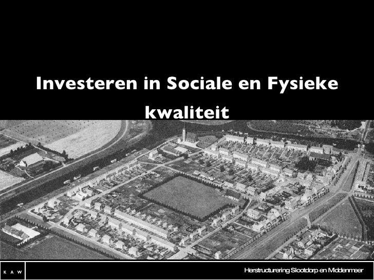 Investeren in Sociale en Fysieke kwaliteit Werkexcursie in Slootdorp en Middenmeer