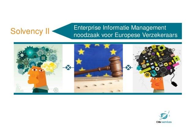 Enterprise Informatie ManagementSolvency II   noodzaak voor Europese Verzekeraars  trends