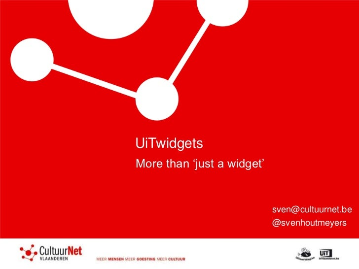 UiTwidgets <br />More than 'just a widget'<br />sven@cultuurnet.be<br />@svenhoutmeyers<br />