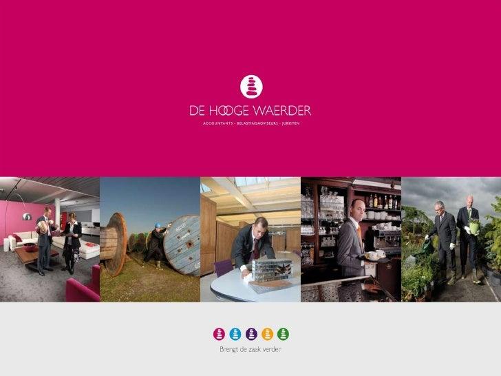 Wie is De Hooge Waerder De Hooge Waerder is een accountantskantoor met klantenbelang hoog in het vaandel. Vanuit vijf vers...