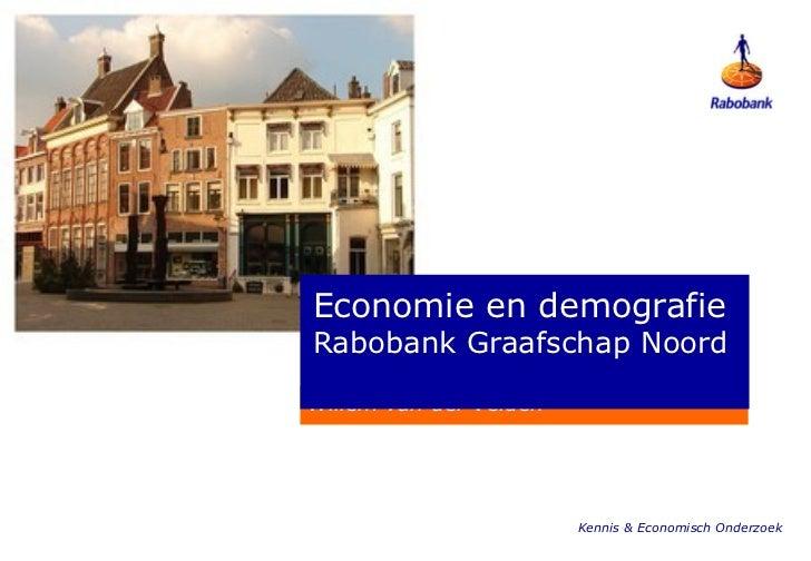 Willem van der Velden Economie en demografie Rabobank Graafschap Noord Kennis & Economisch Onderzoek