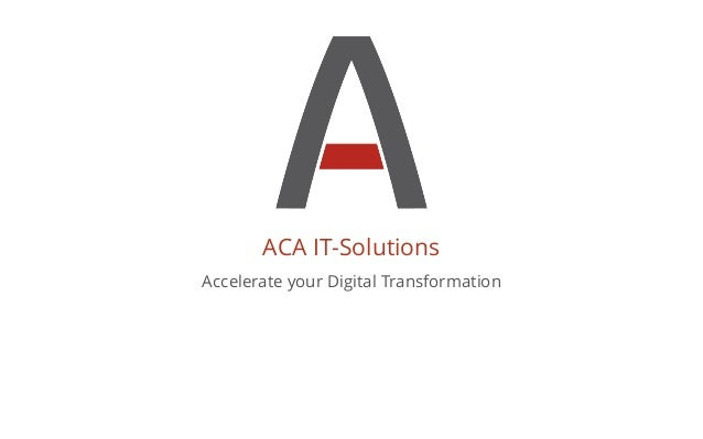 ACA IT-Solutions Accelerate your Digital Transformation