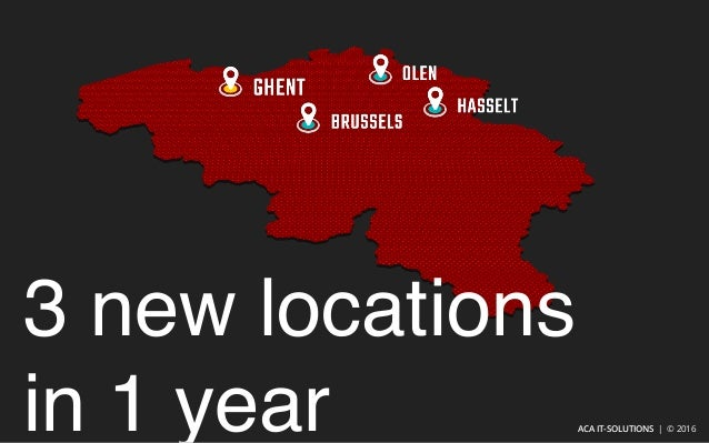3 new locations in 1 year ACA IT-SOLUTIONS   © 2016