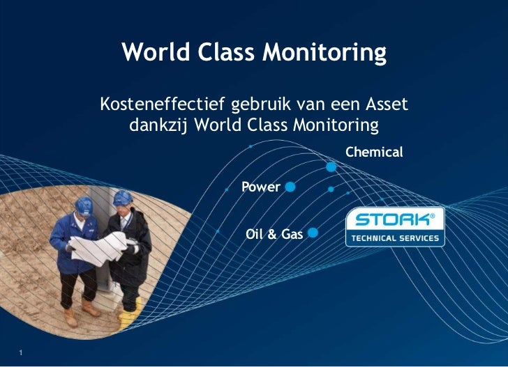World Class Monitoring    Kosteneffectief gebruik van een Asset       dankzij World Class Monitoring                      ...