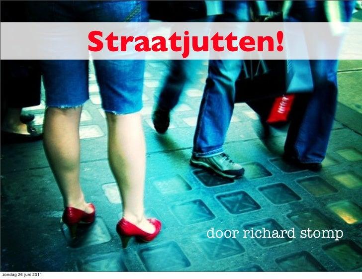 Straatjutten!                             door richard stompzondag 26 juni 2011
