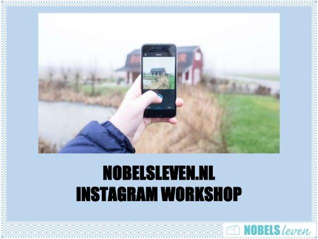 NOBELSLEVEN.NL INSTAGRAM WORKSHOP