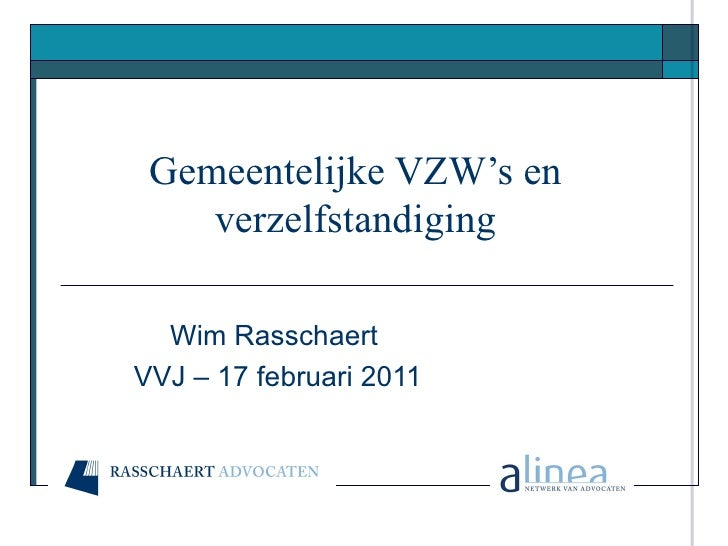 Gemeentelijke VZW's en verzelfstandiging Wim Rasschaert  VVJ – 17 februari 2011