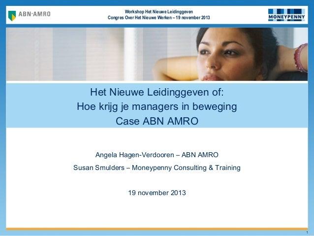 Workshop Het Nieuwe Leidinggeven Congres Over Het Nieuwe Werken – 19 november 2013  NEUTRAAL  Het Nieuwe Leidinggeven of: ...