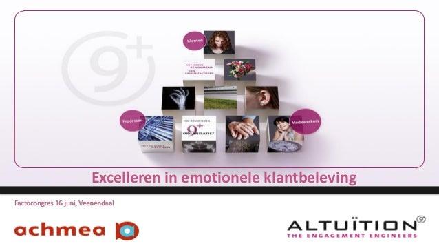 Excelleren in emotionele klantbeleving Factocongres 16 juni, Veenendaal