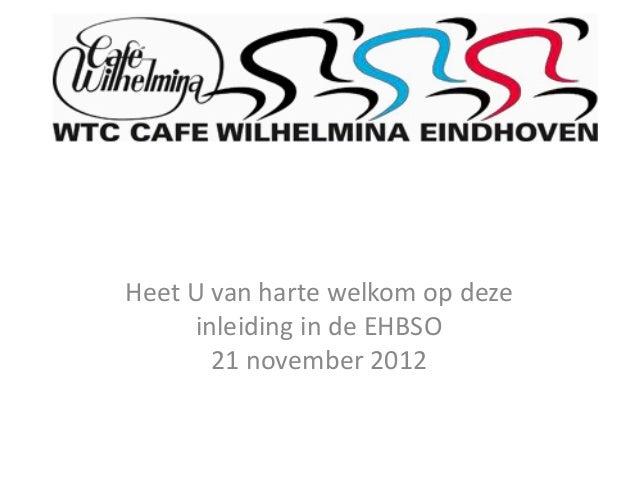 Heet U van harte welkom op deze     inleiding in de EHBSO       21 november 2012