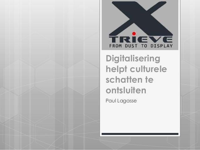 Digitalisering helpt culturele schatten te ontsluiten Paul Lagasse