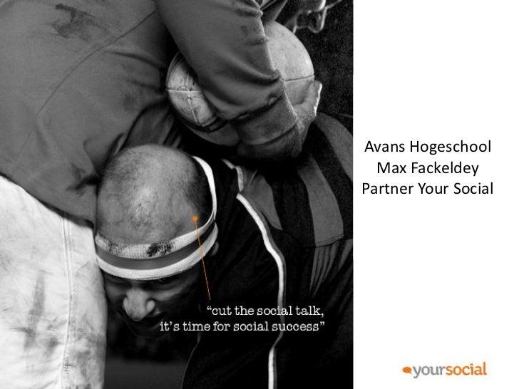 Avans Hogeschool   Bizzion    Max FackeldeyMax FackeldeySocial  Partner Your Your Social      !