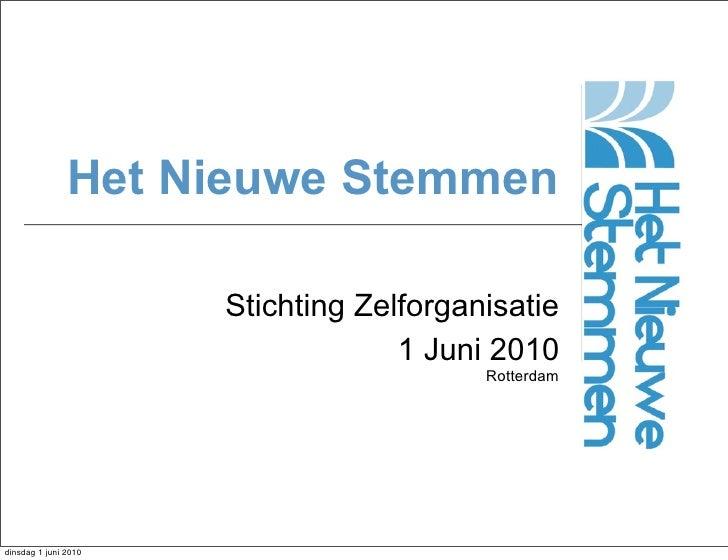 Het Nieuwe Stemmen                        Stichting Zelforganisatie                                    1 Juni 2010        ...