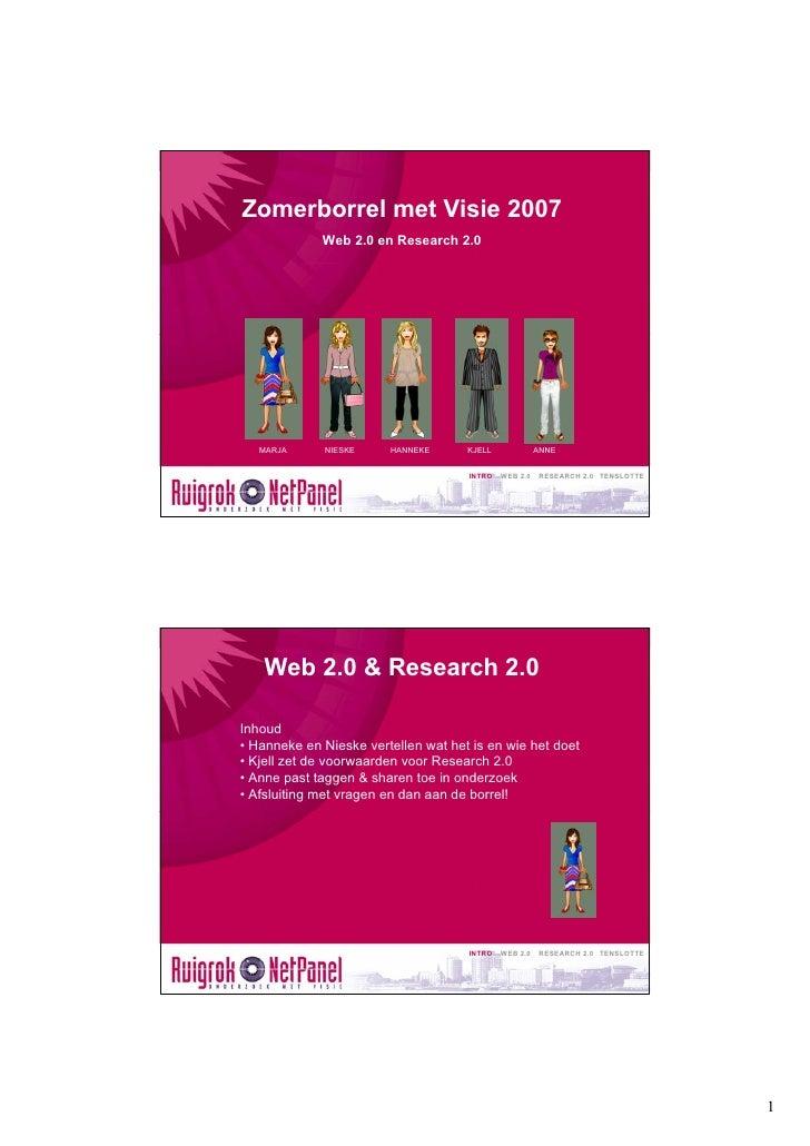 Zomerborrel met Visie 2007              Web 2.0 en Research 2.0        MARJA      NIESKE    HANNEKE      KJELL            ...