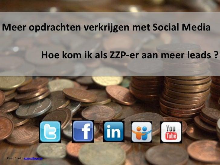 Meer opdrachten verkrijgen met Social Media                           Hoe kom ik als ZZP-er aan meer leads ? Photo Credit:...