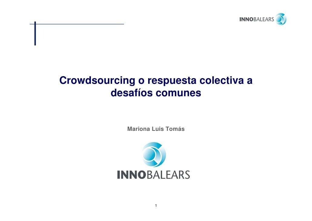Crowdsourcing o respuesta colectiva a            g      p        desafíos comunes             Mariona Luis Tomás          ...
