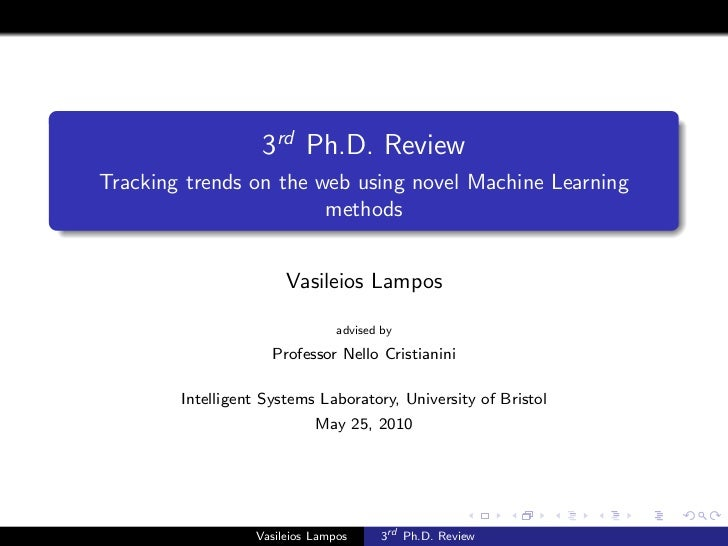3rd Ph.D. ReviewTracking trends on the web using novel Machine Learning                        methods                    ...