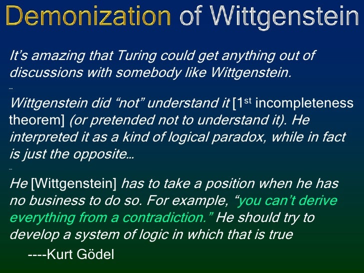 Demonization of Wittgenstein<br />It's amazing that Turing could get anything out of discussions with somebody like Wittge...