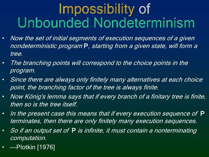 Impossibility ofUnbounded Nondeterminism<br />Now the set of initial segments of execution sequences of a given nondetermi...