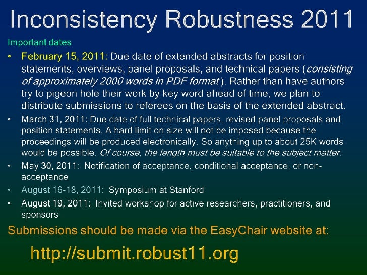 Inconsistency Robustness 2011<br />Important dates<br />February 15, 2011: Due date of extended abstracts for position sta...