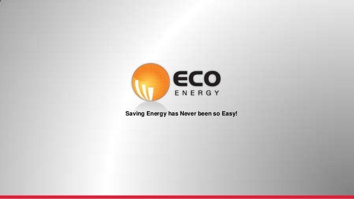 Saving Energy has Never been so Easy!